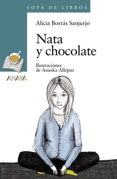 Nata y chocolate - Anaya Infantil y juvenil Alicia Borras, Anaya, Anti Bullying, Chocolate, Memes, Books, Products, Short Stories, Diversity