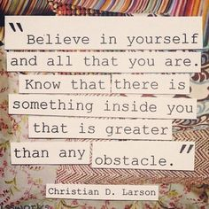 Believe in yourself...I need this today!!! backonpointe.tumblr.com Words Of Wisdom, Inner Strength, Life Quotes, Christi...