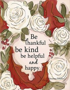 Be thankful - Be Kind- Be helpful and happy - Thanksgiving - Autumn Prints Cards…