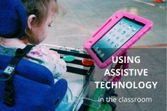 Assistive technology improves the education of students with disabilities, helps them connect to their peers and prepares them for success.