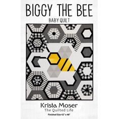 Biggy the Bee Quilt Pattern by Krista Moser - The Quilted Life | My Favorite Quilt Store