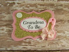 Pink and Gold Grandma To Be Badge Or Any Name or by BloomingParty