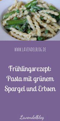 Frühlingsrezept oder Nudeln gehen immer: Pasta mit grünem Spargel und Erbsen