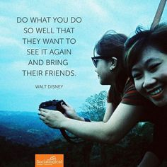 """Ave so on and so on. """"Do what you do so well that they want to see it again and bring their friends. Business Leadership Quotes, See It, Social Media Marketing, Walt Disney, Bring It On, Wellness, Instagram Posts, Movie Posters, Friends"""