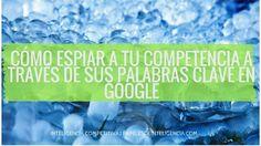 Descubre en esta entrada cómo espiar a tu competencia a través de sus palabras clave y haciendo un seguimiento de sus rankines en Google Google, Key Tags, Entryway