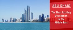 abu dhabi the most exciting destination in the middle east