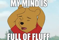 Silly Old Bear. Fuzzy little cubby all stuffed with fluff!(I am a huge fan of Pooh bear and we may laugh or smile over this, however, this is all too real for me. Winne The Pooh, Winnie The Pooh Quotes, Eeyore Quotes, Cute Quotes, Funny Quotes, Qoutes, Arte Disney, Disney Quotes, Snoopy