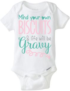 Mind Your Own Biscuits & Life Will Be Gravy Funny Cute Southern Country Onesie Toddler T Boy Girl Baby by JustSouthernDzignz