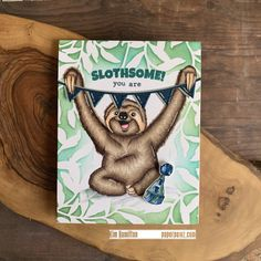 Slothsome! by hamiltonkim55 - at Splitcoaststampers Laugh Lines, Pop Up Cards, Simon Says Stamp, Happy Saturday, Sloth, I Card, Hamilton, Thankful, Paper Crafts