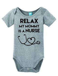 Relax My Mommy Is a Nurse Onesie Funny Bodysuit Baby Romper