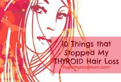 10 Things That Stopped My Thyroid Hair Loss Only a few days on these supplemental recommendations and my skin was glowing.
