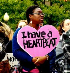 """""""I have a heartbeat...something anti-choicers seem to forget"""" via RH Reality Check 