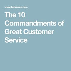 The 10 Commandments of Great Customer Service