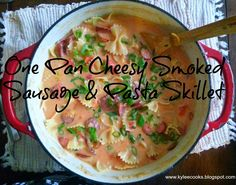 One Pan Cheesy Smoked Sausage & Pasta Skillet - Kylee Cooks Pasta Recipes, Dinner Recipes, Dinner Ideas, Creamy Sausage Pasta, Yummy Eats, Yummy Food, Food Cost, Skillet Meals, Main Dishes