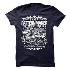 i am a PATTERNMAKER. Thank you for understanding - #summer shirt #long shirt. SATISFACTION GUARANTEED => https://www.sunfrog.com/LifeStyle/i-am-a-PATTERNMAKER-Thank-you-for-understanding.html?68278