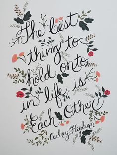 The Best thing to hold onto in Life Print Audrey by firstsnowfall, $35.00