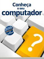 Conheça o seu computador (2.ª edição)
