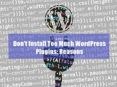 Don't Install Too Much #WordPress #Plugins: Reasons
