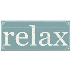 Sixtrees Relax Box Sign ($11) ❤ liked on Polyvore featuring home, home decor, wall art, words, blue sage white, white wall art, white home decor, blue home decor, text signs and typography wall art