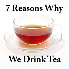 1. Tea tastes great!   2. Tea contains caffeine.   3. Tea contains L-theanine  4. Tea contains antioxidante  5. Tea crosses cultures  6. Tea takes time  7. Tea changed the world