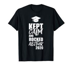 Kept Calm and rocked Abitur 2020 lustiges Abi T-Shirt Keep Calm, Abs, Rock, Amazon, Mens Tops, Fashion, High School Graduation, Funny Stuff, Moda