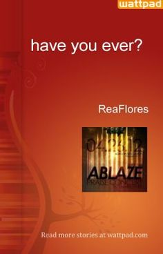 have you ever? - ReaFlores