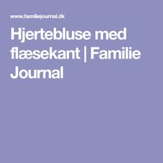 Hjertebluse med flæsekant | Familie Journal