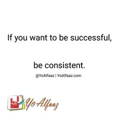 If you want to be successful, be consistent. . . Follow @yoalfaaz 🔷 Tag us and include #YoAlfaaz to get featured. . . #YoAlfaaz #quotation #quotations #writer #writers #writersblock #quotelove #quote #quotes #quoteoftheday #quotestoliveby #writersofinstagram #thoughts #unspoken #wordshurt #motivation #success #motivational #inspirational #writersofig #wordsofwisdom #writerscommunity #writerslife #amwriting #wordporn #writing #pen #spilledink #wordgasm #instagood