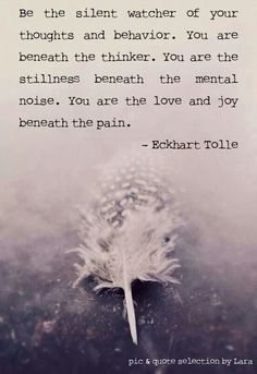 .You are the love and joy beneath the pain. ~ Eckhart Tolle