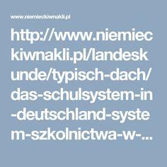 http://www.niemieckiwnakli.pl/landeskunde/typisch-dach/das-schulsystem-in-deutschland-system-szkolnictwa-w-niemczech/