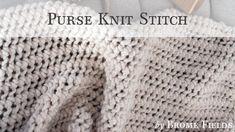 Purse Knit Stitch