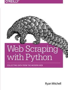 1491910291 - Web Scraping with Python: Collecting Data from the Modern Web - #books #reading - - http://lowpricebooks.co/2016/08/1491910291-web-scraping-with-python-collecting-data-from-the-modern-web/