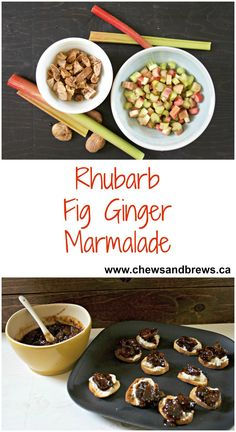 Rhubarb Fig Ginger Marmalade ~ Chews and Brews