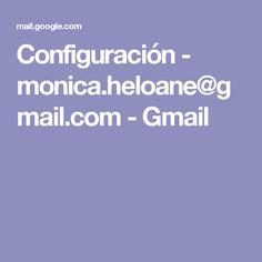 Configuración - monica.heloane@gmail.com - Gmail