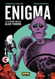 Enigma, un exquisito cómic basado en la vida del excepcional matemático Alan Turing, la biografía de este brillante científico. http://www.normaeditorial.com/blog/?p=11282