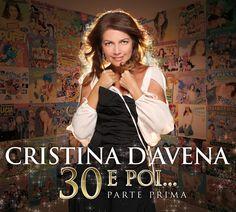 Cristina D'Avena - 30 Anni e Poi... (Parte Prima)