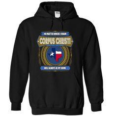 Texas01 20 No Matter Where I Roam, CORPUS CHRISTI Will Always Be My Home T-Shirts, Hoodies. BUY IT NOW ==► https://www.sunfrog.com/LifeStyle/Texas01-20-No-Matter-Where-I-Roam-CORPUS_CHRISTI-Will-Always-Be-My-Home-nydhuqcjrv-Black-44302883-Hoodie.html?id=41382