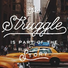 Instagram: 'The struggle is part of the story' by @noeltheartist via @thedailytype