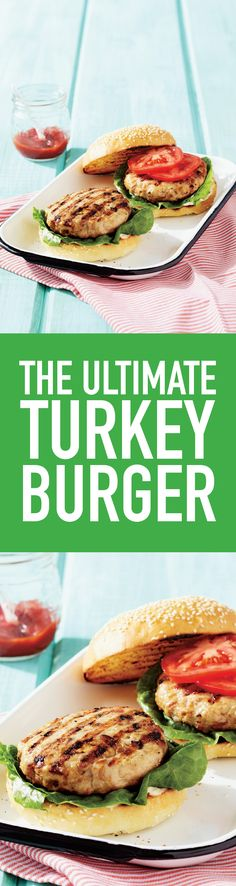 Think turkey burgers are a beef burger's tasteless cousin? Think again. This ultimate version is delicious as well as healthy.