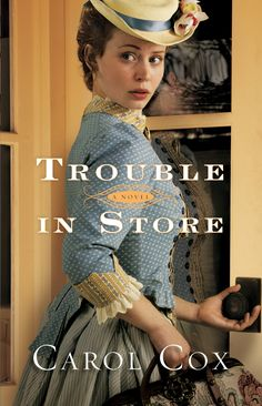 Carol Cox -Trouble in Store / #awordfromJoJo #CleanRomance #ChristianFiction #CarolCox