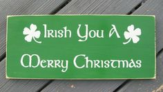 IRISH You A Merry Christmas- hand painted sign- irish -Ireland -Merry Christmas -Holiday -Home decor by BlondeBomberSigns on Etsy