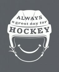 This Always a Great Day for Hockey t-shirt is perfect for you and your whole team, and it's professionally screenprinted for long lasting quality and wear.