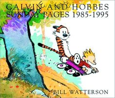 Calvin and Hobbes, Book 17, Calvin and Hobbes: Sunday Pages, 1985-1995, September 2001. Collection of Sunday strips chosen by the author; Original sketches and commentary by Watterson.