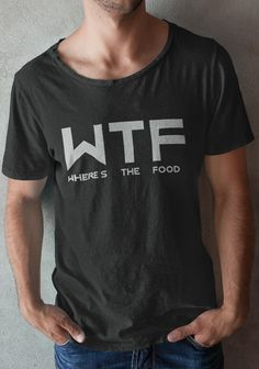 WTF Where's The Food .......Best Quality Limited Edition Funny T-shirt *** Available in many colors, for men and women, t-shirt type and hoodie style. GET YOURS HERE ==>> https://teespring.com/wtf-funny  *****35%OFF*****