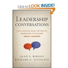 Leadership Conversations: Challenging High Potential Managers to Become Great Leaders by Alan S. Berson. $16.76. Publication: February 4, 2013. Author: Alan S. Berson. Publisher: Jossey-Bass; 1 edition (February 4, 2013). 320 pages