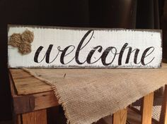 Lovely Handmade welcome sign with burlap Project Ideas, Diy Projects, Craft Ideas, Decor Ideas, Business Signs, Business Ideas, Pallet Board Signs, Burlap Rosettes, Handmade Signs