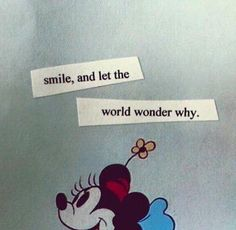 Smile, and let the world wonder why