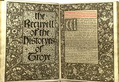 The Recuyell of the Histories of Troye, the oldest printed book in English.