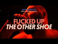 Fucked Up - The Other Shoe - David Comes to Life