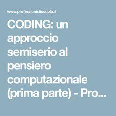CODING: un approccio semiserio al pensiero computazionale (prima parte) - Professionisti Scuola